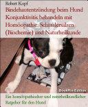 Bindehautentzündung beim Hund Konjunktivitis behandeln mit Homöopathie, Schüsslersalzen (Biochemie) und Naturheilkunde