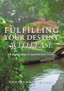 Fulfilling Your Destiny with Ease [Pdf/ePub] eBook