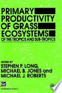 Primary Productivity of Grass Ecosystems of the Tropics and Sub-tropics