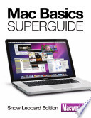 Mac Basics, Snow Leopard (Macworld Superguides)