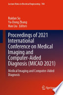 Proceedings of 2021 International Conference on Medical Imaging and Computer Aided Diagnosis  MICAD 2021