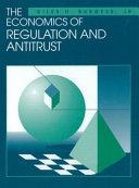 The Economics of Regulation and Antitrust