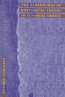 The Beginnings of Rhetorical Theory in Classical Greece Book