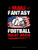 Make Fantasy Football Great Again  Composition Notebook  Wide Ruled