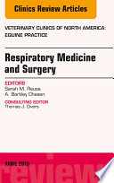 Respiratory Medicine and Surgery, An Issue of Veterinary Clinics of North America: Equine Practice