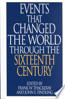Events that Changed the World Through the Sixteenth Century