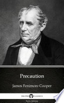 Precaution by James Fenimore Cooper   Delphi Classics  Illustrated