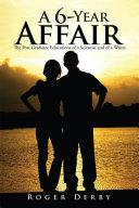 A 6-Year Affair