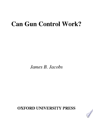 Download Can Gun Control Work? Free Books - Dlebooks.net