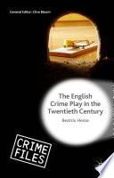 The English Crime Play in the Twentieth Century