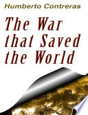 Read Online The War That Saved the World Epub