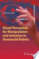 Visual Perception For Manipulation And Imitation In Humanoid Robots Book PDF