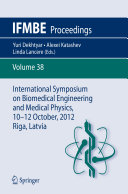 International Symposium on Biomedical Engineering and Medical Physics, 10-12 October, 2012, Riga, Latvia