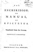The Enchiridion, Or, Manual, of Epictetus