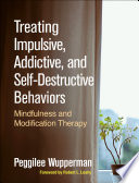 Treating Impulsive Addictive And Self Destructive Behaviors