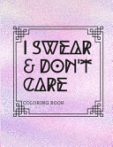 I Swear   Don t Care Coloring Book
