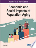 Handbook of Research on Economic and Social Impacts of Population Aging