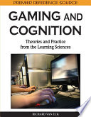 Gaming and Cognition  Theories and Practice from the Learning Sciences