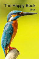 The Happy Book Birds  A Picture Book Gift for Seniors with Dementia Or Alzheimer s Patients  40 Colourful Photos of Birds with Their Names i