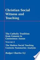Christian Social Witness and Teaching  The modern social teaching   contexts  summaries  analysis