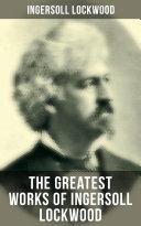 The Greatest Works of Ingersoll Lockwood