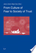 From Culture Of Fear To Society Of Trust