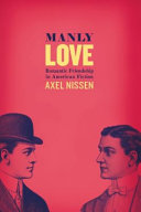 Manly Love: Romantic Friendship in American Fiction