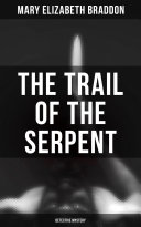 Pdf The Trail of the Serpent (Detective Mystery) Telecharger
