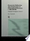 Presocratic Reflexivity  The Construction of Philosophical Discourse C  600 450 B C  Book PDF