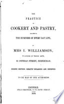 The Practice of Cookery and Pastry  Adapted to the Business of Every Day Life