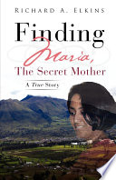 Finding Maria The Secret Mother