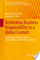 Rethinking Business Responsibility In A Global Context
