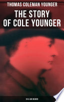 The Story of Cole Younger (Civil War Memoir)