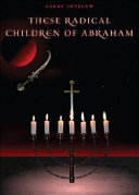 These Radical Children of Abraham ebook
