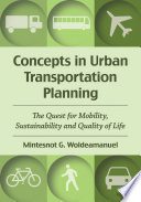 Concepts in Urban Transportation Planning  : The Quest for Mobility, Sustainability and Quality of Life
