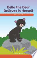 Bella the Bear Believes in Herself