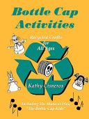 Bottle Cap Activities: Recreational Recycling ebook