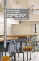 Digital Online Culture, Identity, and Schooling in the Twenty-First Century Pdf/ePub eBook