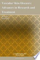 Vascular Skin Diseases: Advances in Research and Treatment: 2011 Edition