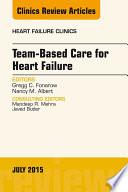 Team Based Care for Heart Failure  An Issue of Heart Failure Clinics