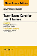 Team Based Care for Heart Failure  An Issue of Heart Failure Clinics