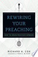 Rewiring Your Preaching