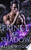 Prince of Shadow  Fallen Angels 5