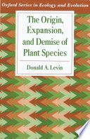 The Origin  Expansion  and Demise of Plant Species
