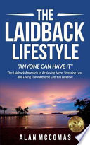 The Laidback Lifestyle Anyone Can Have It