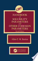 CRC Handbook of Solubility Parameters and Other Cohesion Parameters
