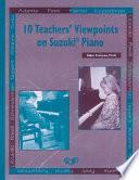 10 Teachers  Viewpoints on Suzuki   Piano