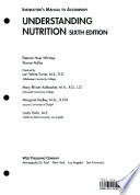 Instructor's manual to accompany Understanding nutrition [by] Eleanor Noss Whitney [and] Sharon Rolfes