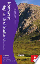 Northwest Highlands of Scotland Footprint Focus Guide  : Includes Inverness, Fort William, Glen Coe & Ullapool