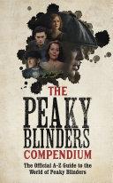 The Peaky Blinders Compendium